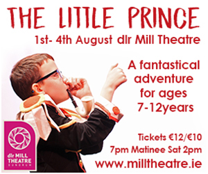 Advert: http://www.milltheatre.ie/events/the-little-prince/